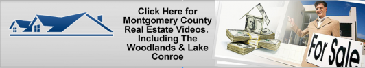 Watch Real Estate Videos for Homes for Sale in Lake Conroe, Conroe and the Woodlands Tx